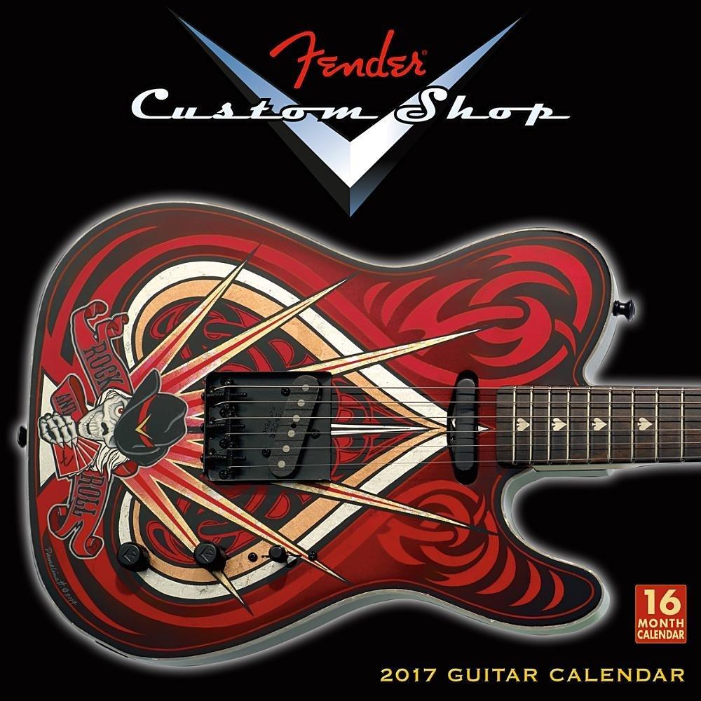 21e80afe Fender® Custom Shop Guitars 2017 Wall Calendar Calendar – Wall Calendar,  June 22, 2016