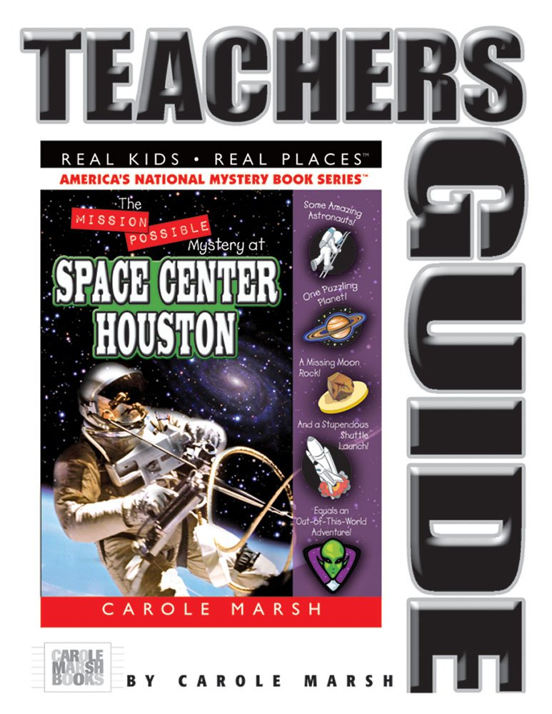 The Mission Possible Mystery at Space Center Houston (Real Kids! Real Places! Book 27)