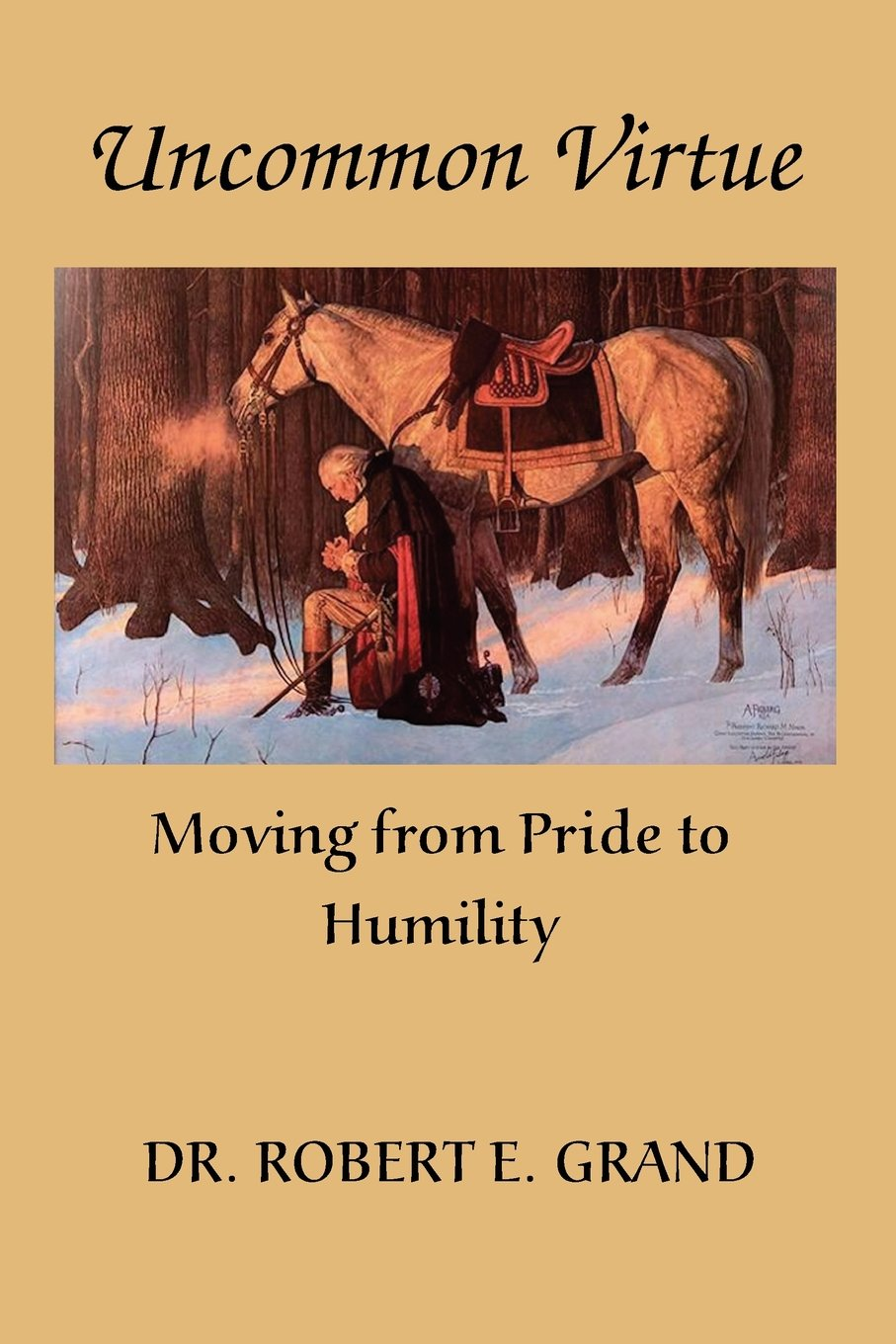 Download Uncommon Virtue: Moving from Pride to Humility (The Trilogy of Healing) (Volume 2) PDF