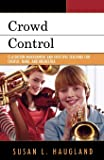 Crowd Control: Classroom Management and Effective Teaching for Chorus, Band, and Orchestra