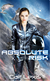 Absolute Risk (Luminary Wars Book 3)