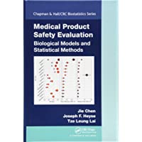 Medical Product Safety Evaluation: Biological Models and Statistical Methods (Chapman & Hall/CRC Biostatistics Series)