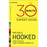 Hooked - 30 Minute Expert Guide: Official Summary to Nir Eyal's Hooked
