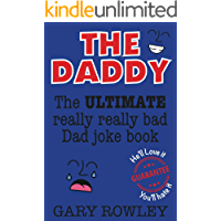 The Daddy: The Ultimate Really Really Bad Dad Joke Book!