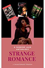 Strange Romance: 3 Unusual Romantic Situations- A Jasmine Lace Collection Kindle Edition