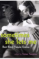 Sometimes She Lets Me: Best Butch Femme Erotica Kindle Edition