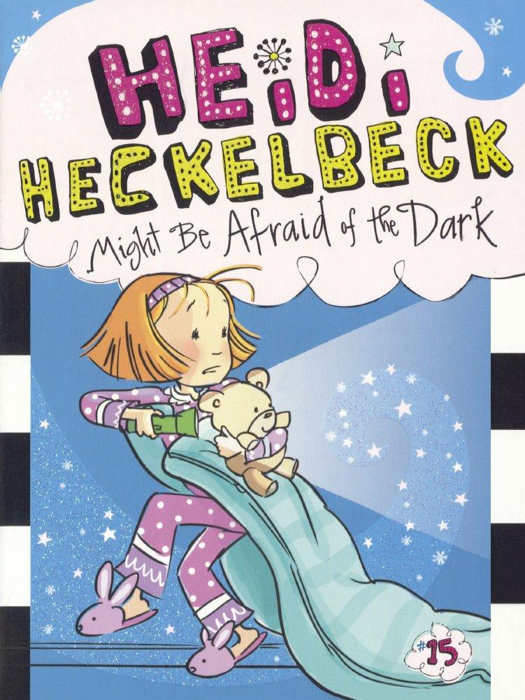 Heidi Heckelbeck Might Be Afraid Of The Dark (Turtleback School & Library Binding Edition) PDF