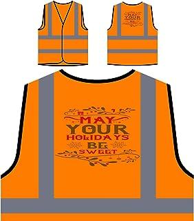 Che le tue vacanze siano dolci Personalizzato Hi Visibilità Giacca Gilet Arancione di sicurezza u147vo