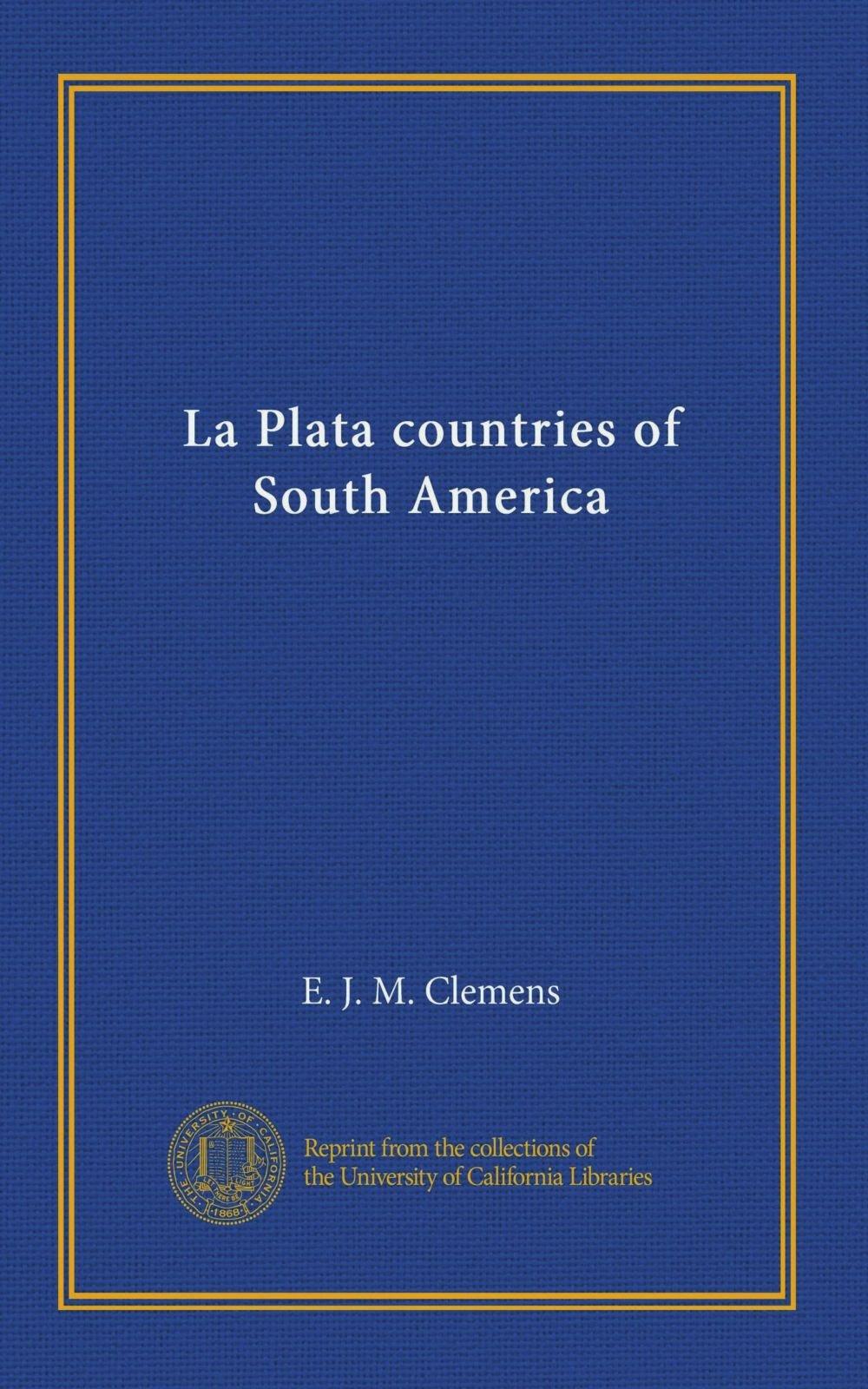 Read Online La Plata countries of South America ebook