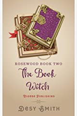 The Book Witch: Rosewood Series Book Two (Rosewood Book Two 2) Kindle Edition