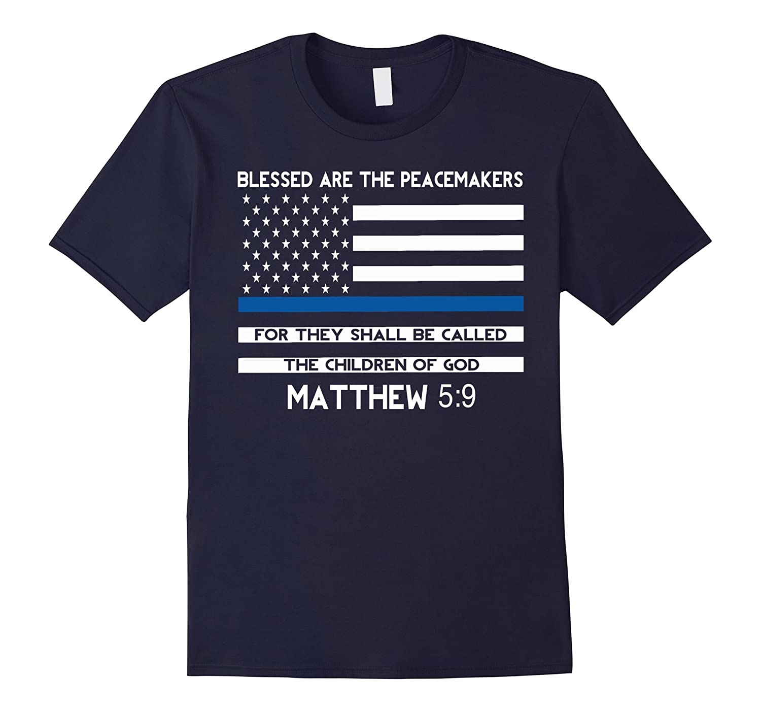 Blessed are the Peacemakers Thin Blue Line T-Shirt-RT