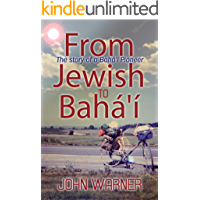 From Jewish to Bahá'í: The story of a