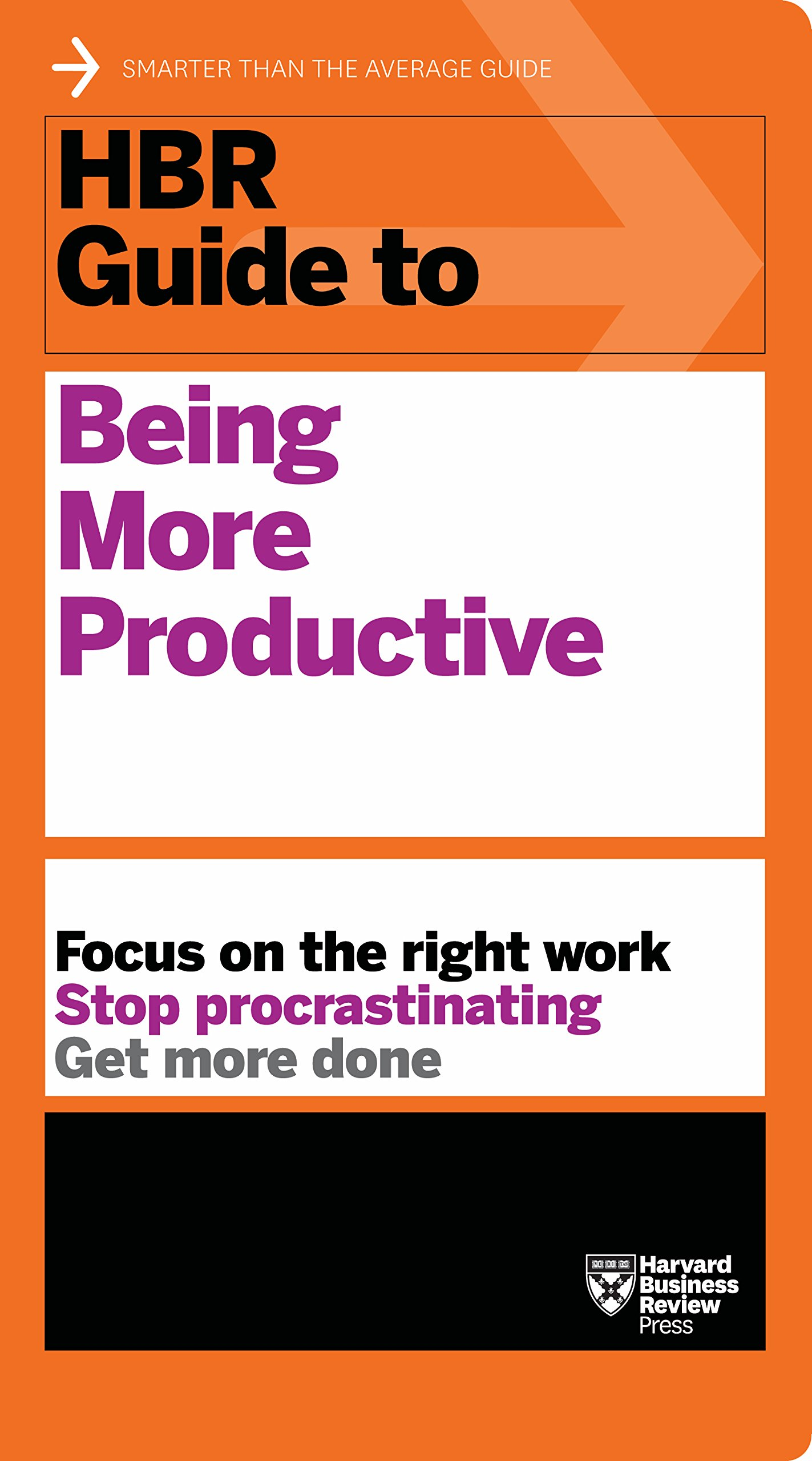 Read Online HBR Guide to Being More Productive (HBR Guide Series) PDF