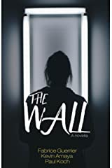 The Wall: A Novella Kindle Edition