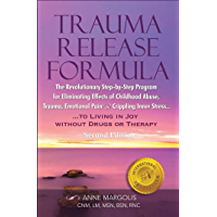 Trauma Release Formula: The Revolutionary Step by Step Program for Eliminating Effects of Childhood Abuse, Trauma…