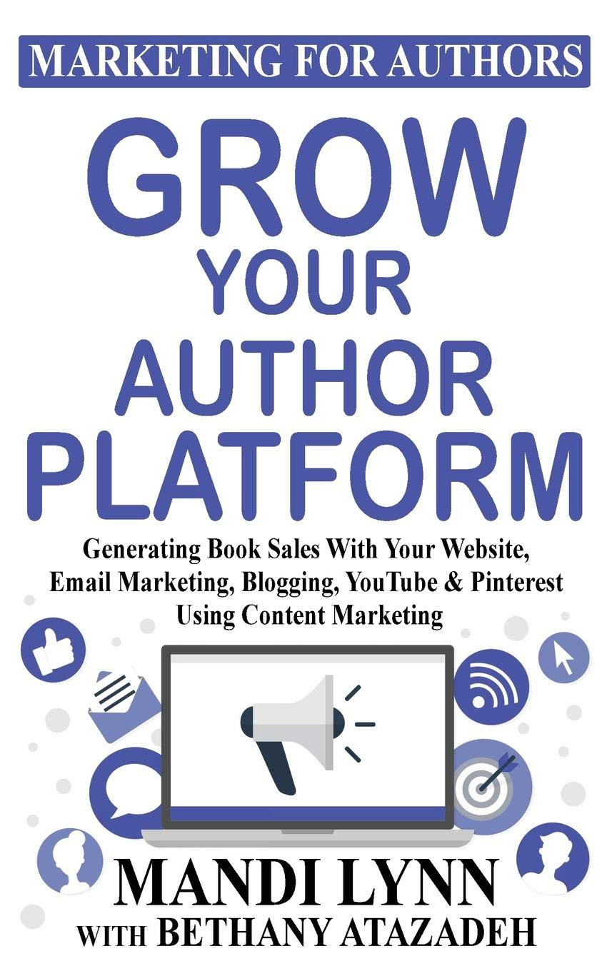 Grow Your Author Platform: Generating Book Sales with Your
