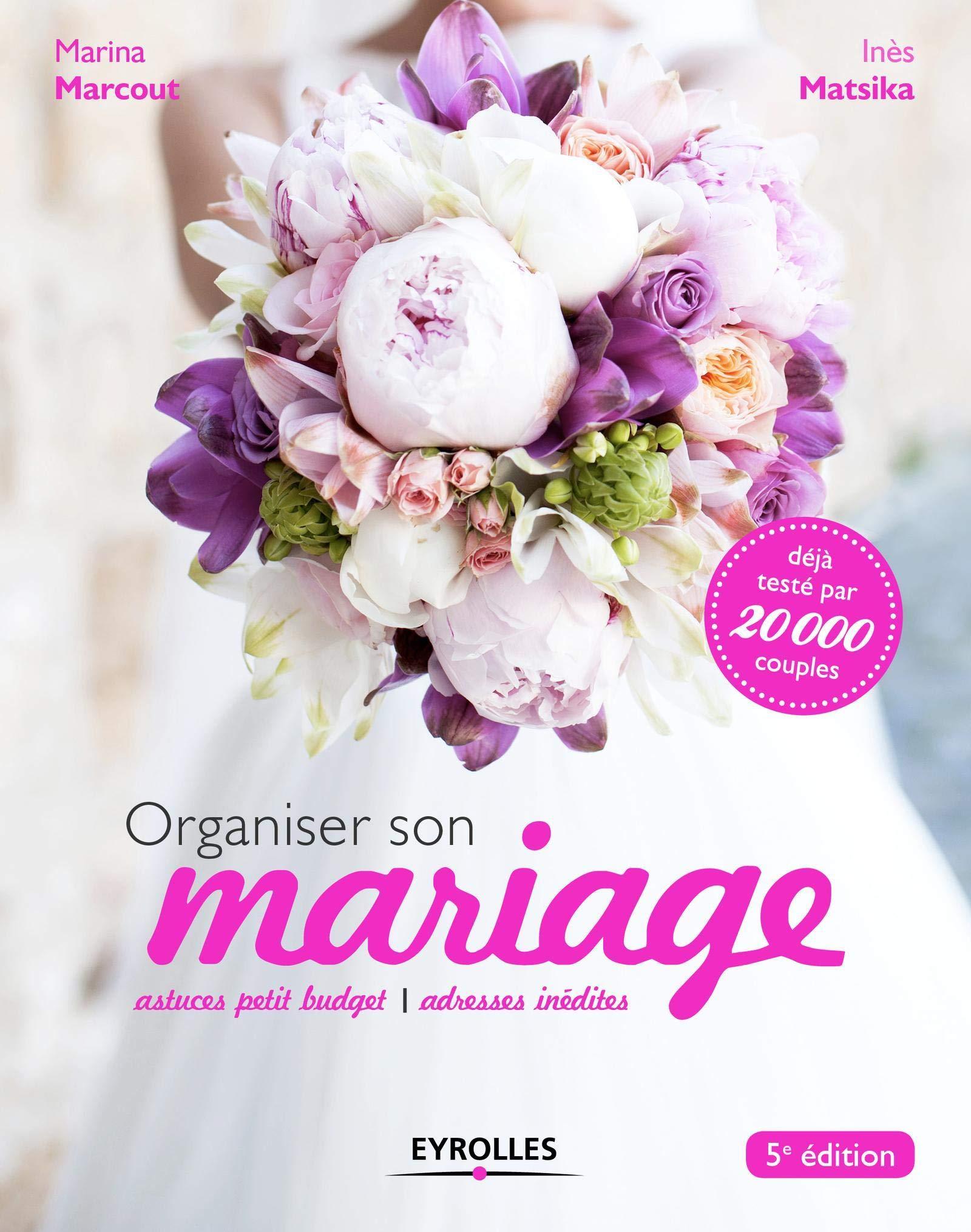 Organiser son mariage: Astuces petit budget. Adresses ...