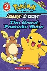 The Great Pancake Race (Pokémon: Scholastic Reader, Level 2) Paperback