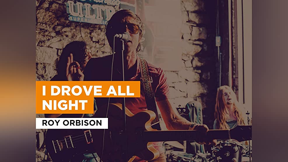 I Drove All Night in the Style of Roy Orbison
