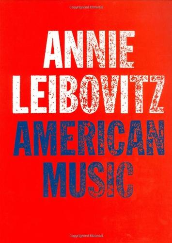 Annie Leibovitz: American Music (Annie Leibovitz Best Photographs)