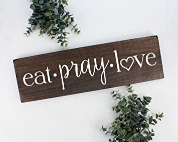 Eat Pray Love Sign Wall Art Wall Decor Kitchen Wall Decor Rustic Kitchen  Decor Wood Sign