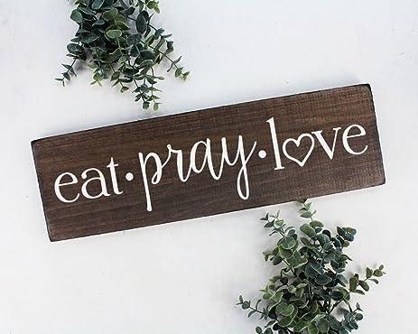 Amazon.com: Eat Pray Love Sign Wall Art Wall Decor Kitchen Wall ...