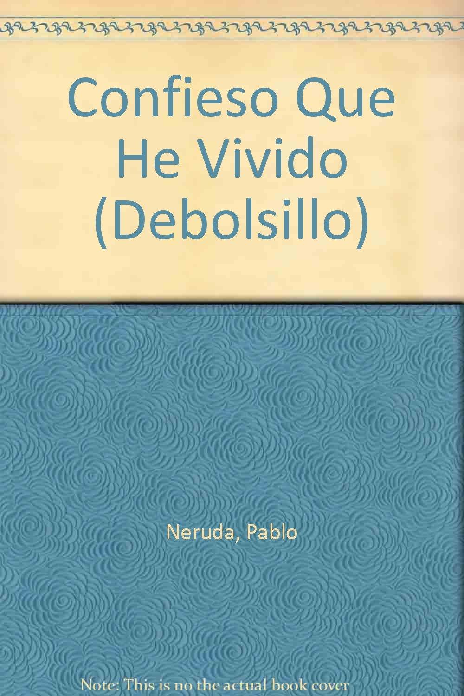 Confieso que he vivido (Debolsillo) (Spanish Edition) pdf