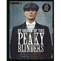 By Order of the Peaky Blinders: The Official Companion to the Hit TV Series (Deluxe Edition)