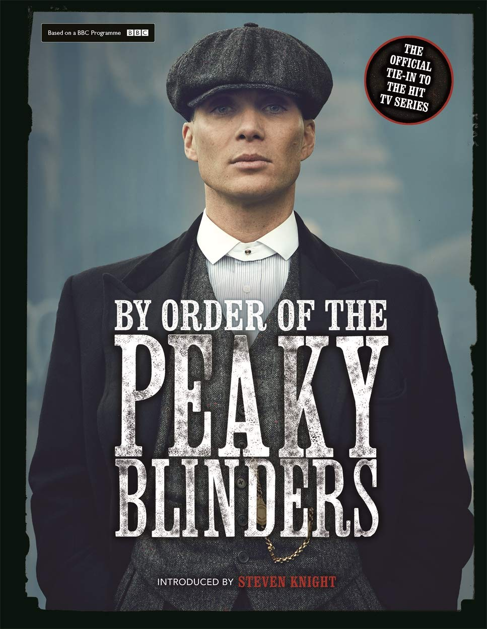 By Order Of The Peaky Blinders  The Official Companion To The Hit TV Series