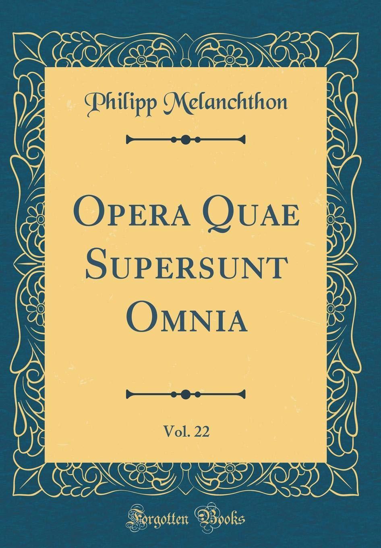 Download Opera Quae Supersunt Omnia, Vol. 22 (Classic Reprint) (Latin Edition) pdf