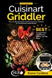 Cooking with the Cuisinart Griddler: The 5-in-1 Nonstick Electric Grill Pan Accessories Cookbook for Tasty Backyard…