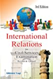 INTERNATIONAL RELATIONS FOR CIVIL SERVICES EXAMINATION BY ABHISHEK TYAGI.