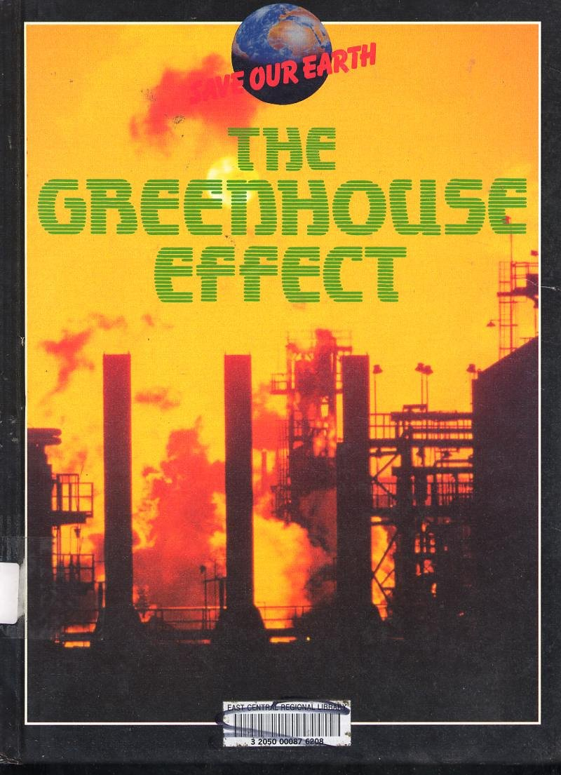 Save Our Earth : The Greenhouse Effect