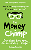 The Money Chimp: Send less, save more, get out of debt faster.