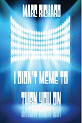 I Didn't Meme To Turn You On Kindle Edition