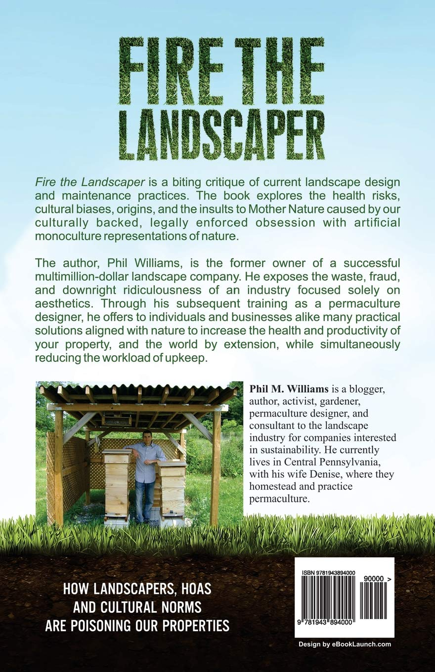 fire the landscaper how landscapers hoas and cultural norms are poisoning our properties amazoncouk phil m williams 9781943894000 books