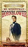 Mr Midshipman Hornblower (A Horatio Hornblower Tale of the Sea)
