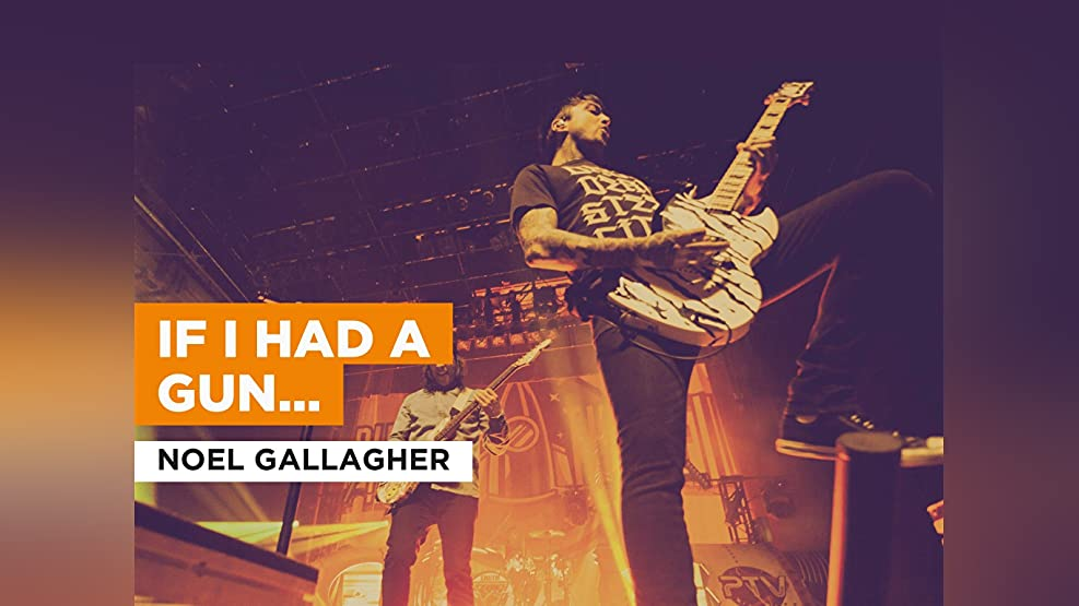 If I Had A Gun... in the Style of Noel Gallagher