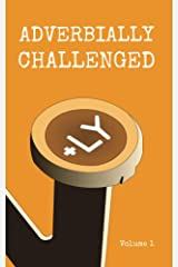Adverbially Challenged Volume 1 Kindle Edition