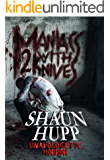 Maniacs with Knives 2: Unapologetic Horror