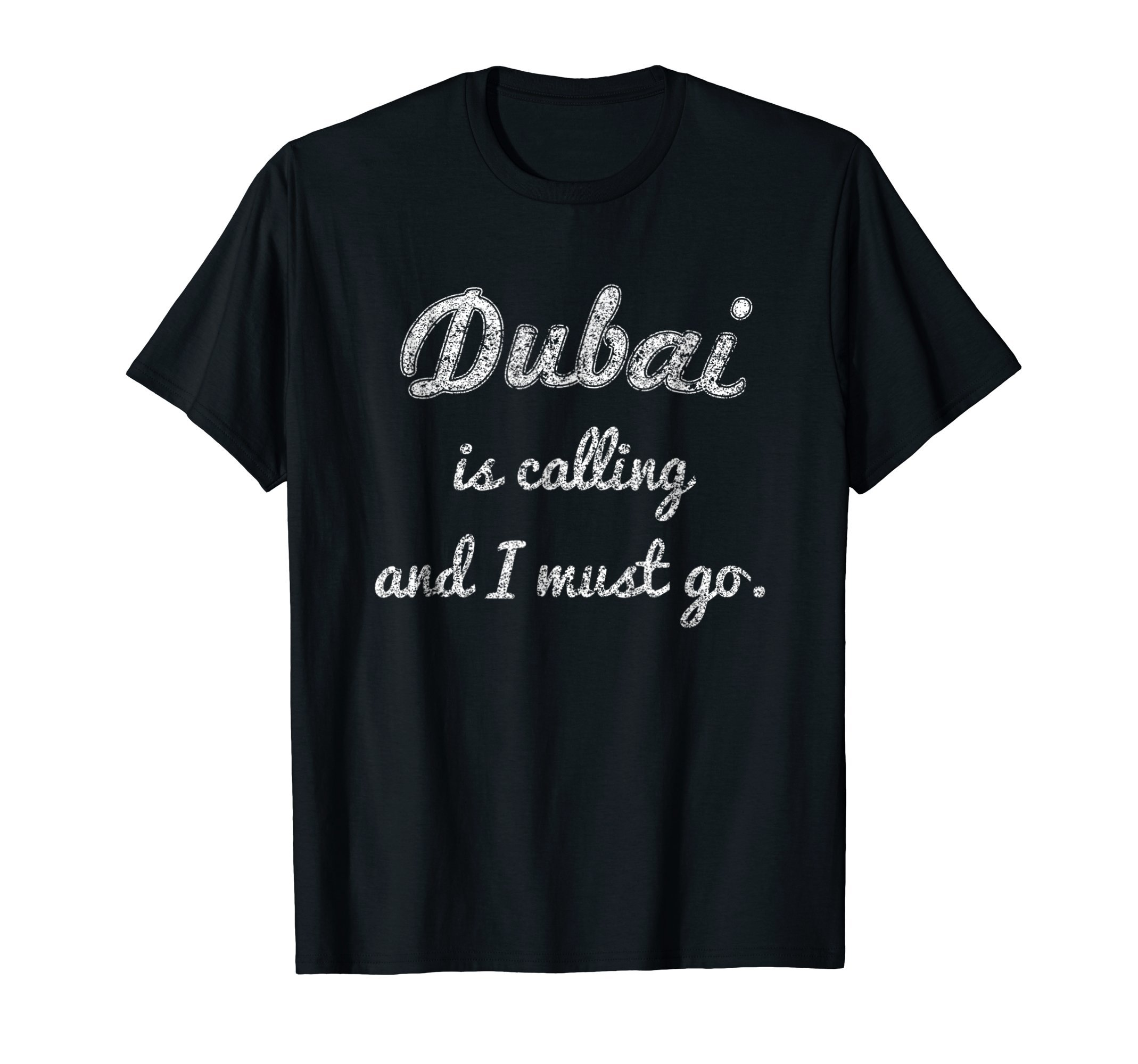 Dubai is calling and I must go funny gift travel T-Shirt by Funny travel and vacation shirts (Image #1)