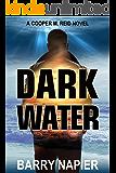 Dark Water (Cooper M. Reid Book 1)