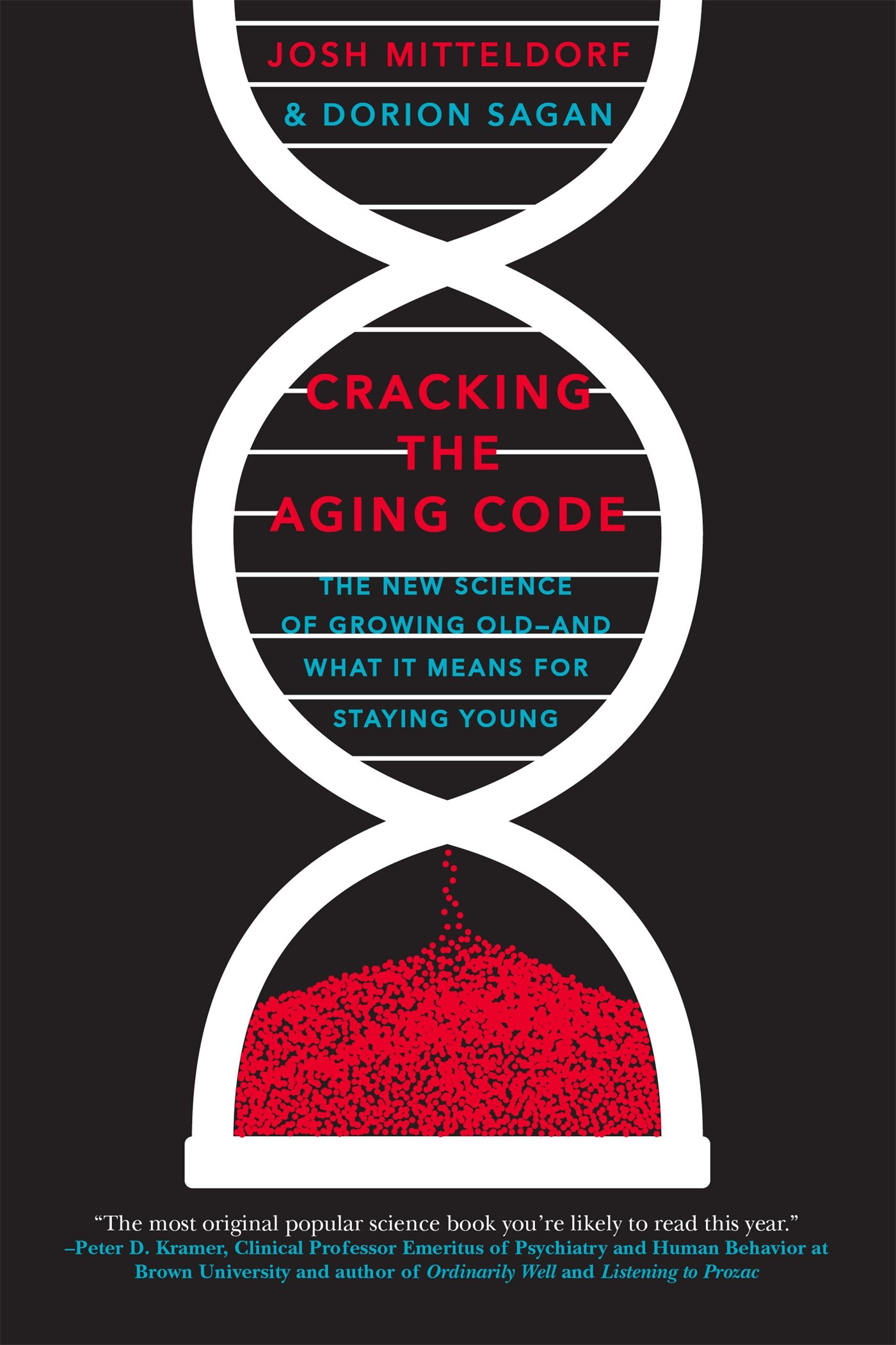 Cracking The Aging Code The New Science Of Growing Old And What