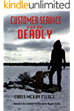Customer Service Can Be Deadly: Book Two in the Customer Service Can be Murder Series