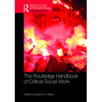 The Routledge Handbook of Critical Social Work (Routledge International Handbooks)
