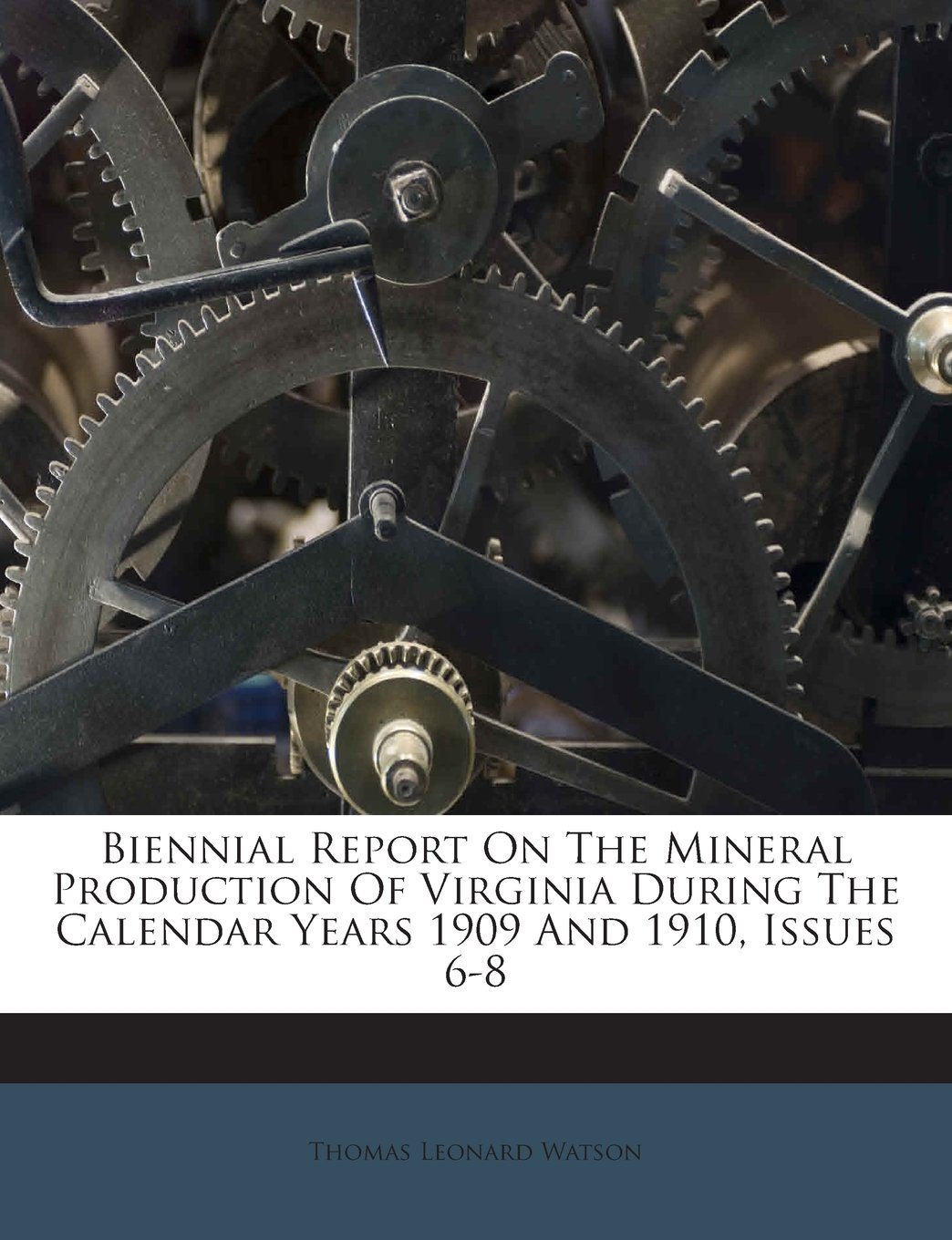 Biennial Report On The Mineral Production Of Virginia During The Calendar Years 1909 And 1910, Issues 6-8 pdf