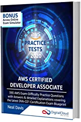 AWS Certified Developer Associate Practice Tests [2020]: 390 AWS Practice Exam Questions with Answers & detailed Explanations Kindle Edition