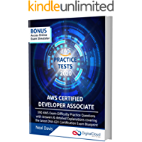 AWS Certified Developer Associate Practice Tests [2020]: 390 AWS Practice Exam Questions with Answers & detailed…