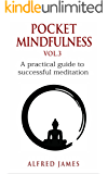 Pocket Mindfulness Vol.3 - A Practical Guide To Successful Meditation