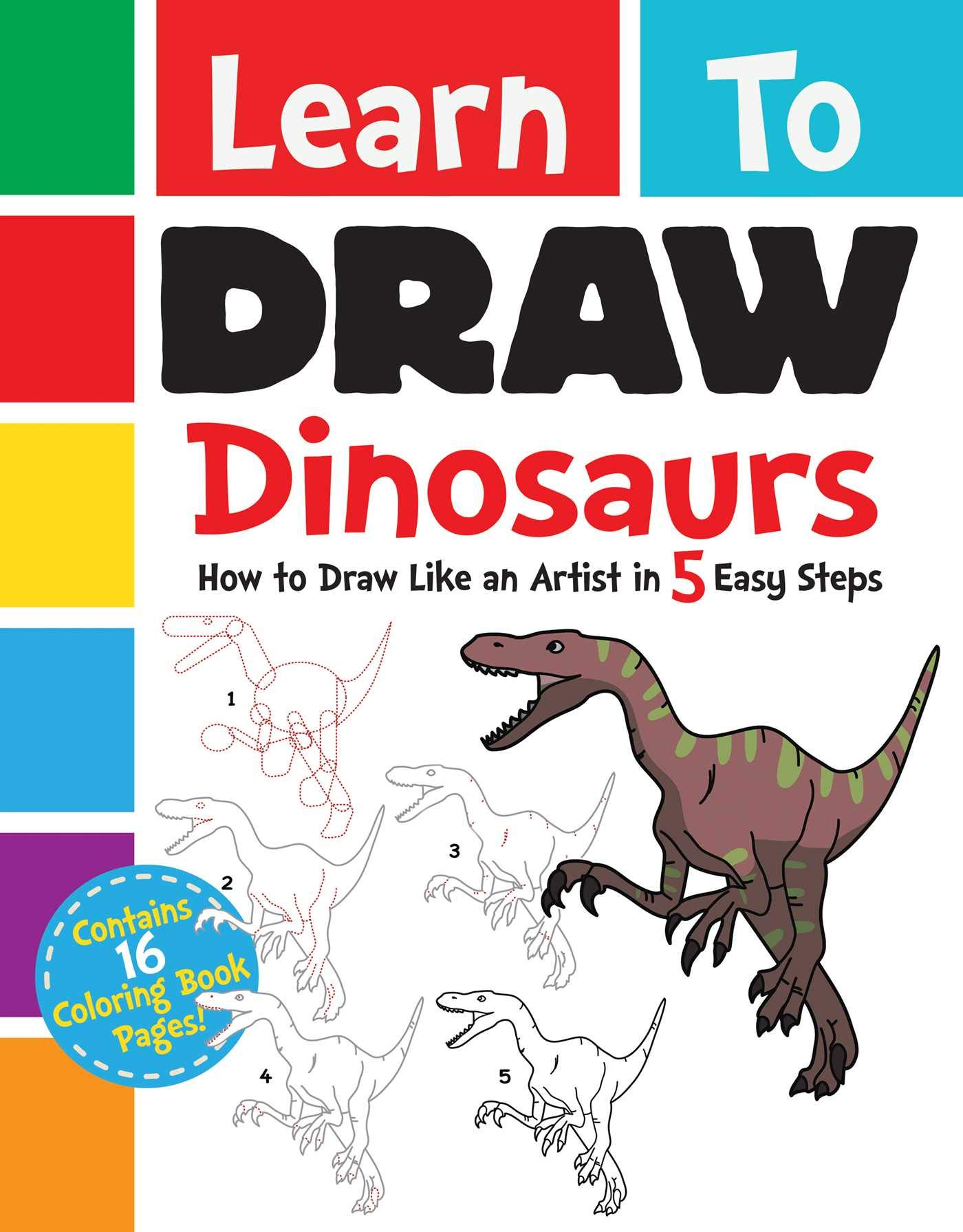 Learn to draw dinosaurs how to draw like an artist in 5 easy steps hardcover november 21 2017